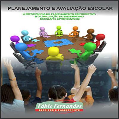 importancia-do-planejamento-participativo-e-da-avaliacao-do-desempenho-escolar-e-aprendizagem