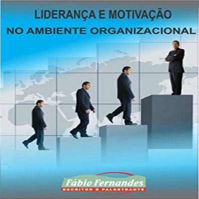 lideranca-e-motivacao-no-ambiente-organizacional