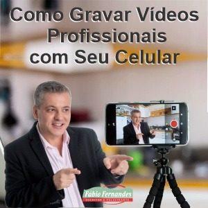 CURSO COMO GRAVAR VIDEOS com celular palestrante Motivacional fabio fernandes